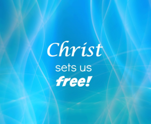 Christ sets us free